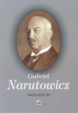 """Biografinė knyga """"Gabriel Narutowicz. Prezydent RP"""" (377 psl.), išleista 2004 m. Lenkijoje, Varšuvoje, autorius - Drozdowski Marian Marek"""